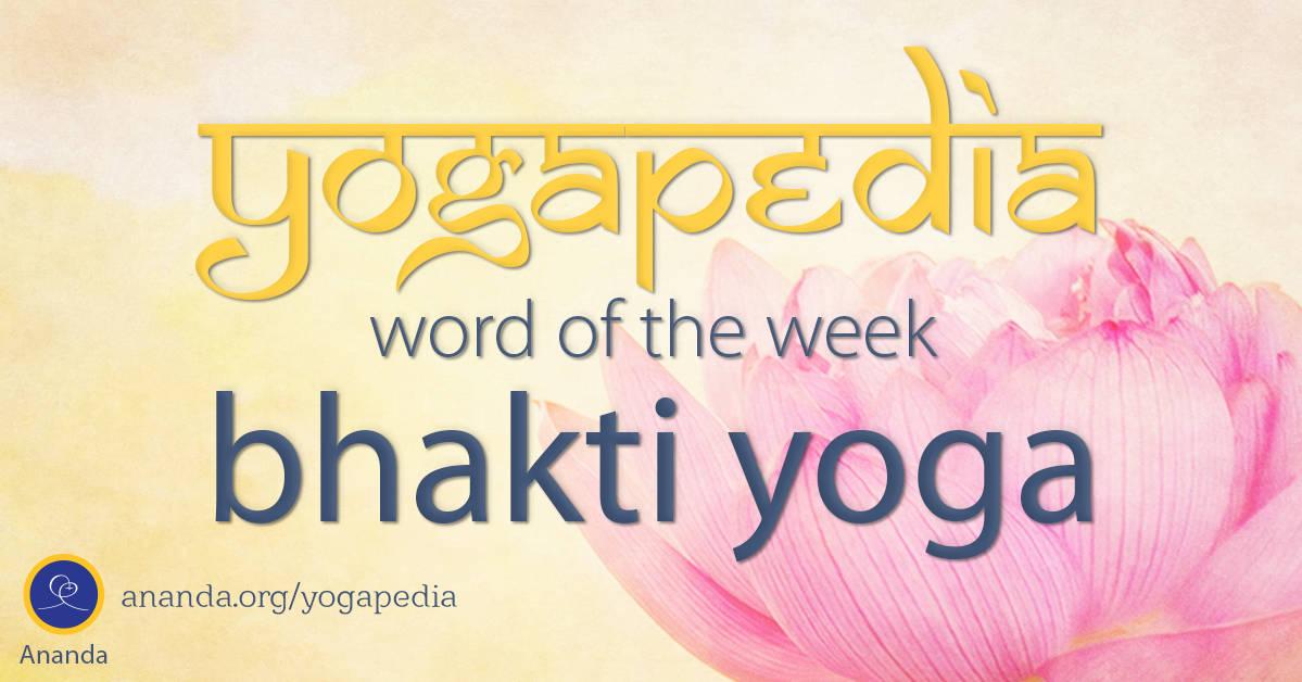 Bhakti Yoga What Is Bhakti Yoga Sanskrit Definition