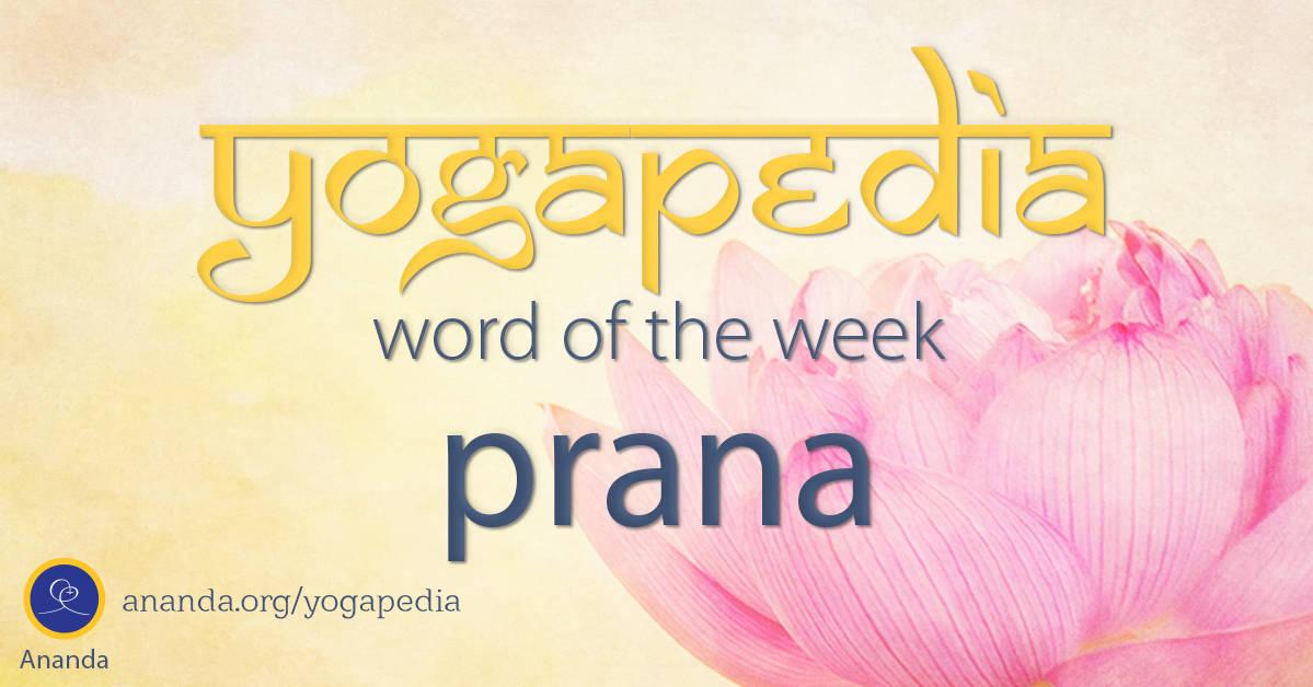Prana - What Is Prana? - Definition of the Sanskrit Word