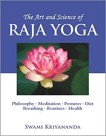 The Art & Science of Raja Yoga