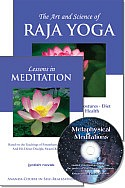 Lessons in Meditation & The Art and Science of Raja Yoga