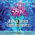 Music to Awaken Superconsciousness