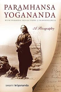 Paramhansa Yogananda: A Biography