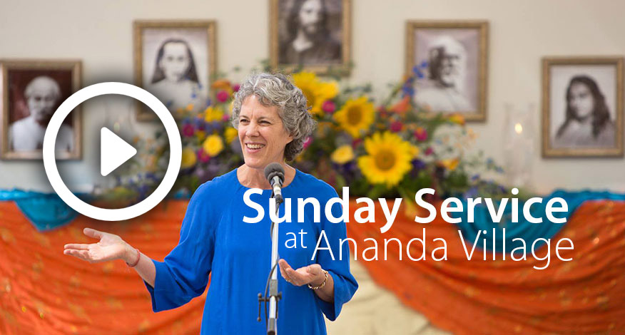 Watch Sunday Service from Ananda Village