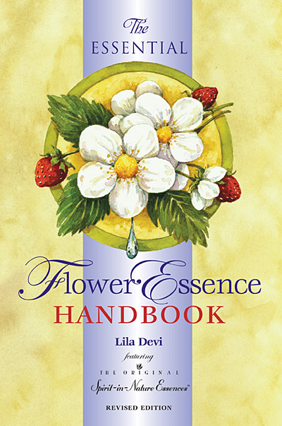 The Essential Flower Essence Handbook