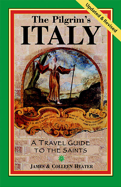 The Pilgrim's Italy: A Travel Guide to the Saints