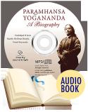 Paramhansa Yogananda: A Biography Audio Book (unabridged)