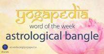 Astrological bangle meaning and definition from Yogapedia, Ananda's Yogic Encyclopedia